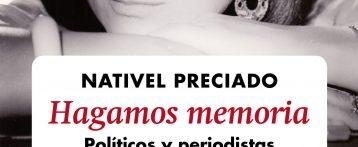 """""""Hagamos memoria"""" de Nativel Preciado analiza las causas de la decepción política actual remontándose a los años de la transición"""